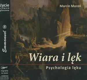 Wiara i lęk Psychologia lęku MP3